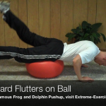 Downward Flutters on Ball052 150x150 Body Weight Exercises   A Complete List