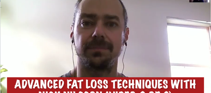 Advanced Fat Loss Techniques with Nick Nilsson (Video 2 of 3)