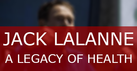 Jack Lalanne: A Legacy of Health